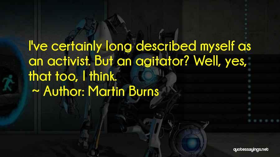 Martin Burns Quotes 334060