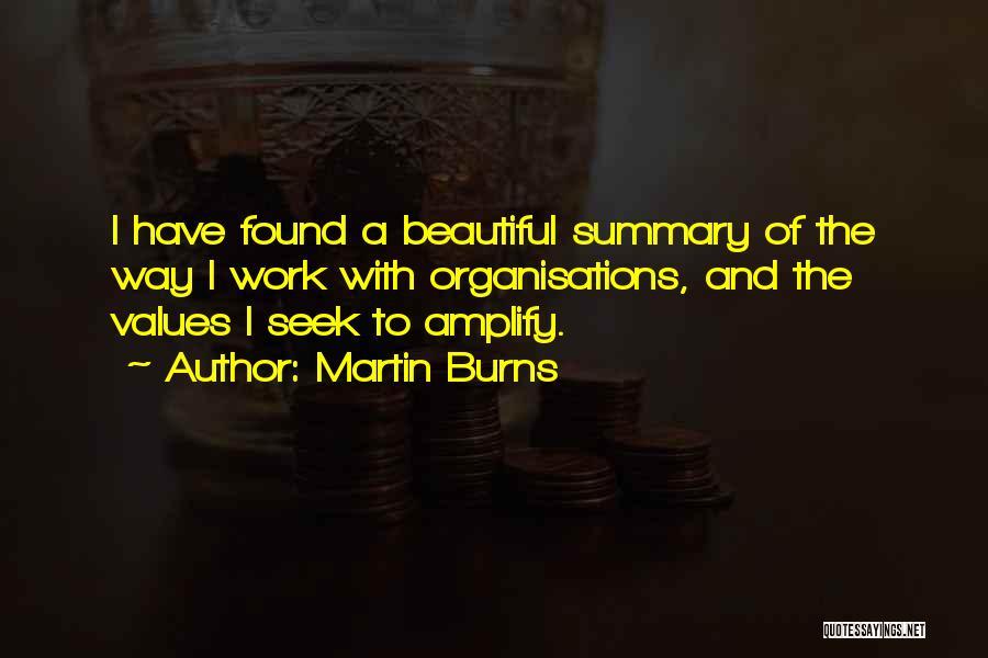 Martin Burns Quotes 644226