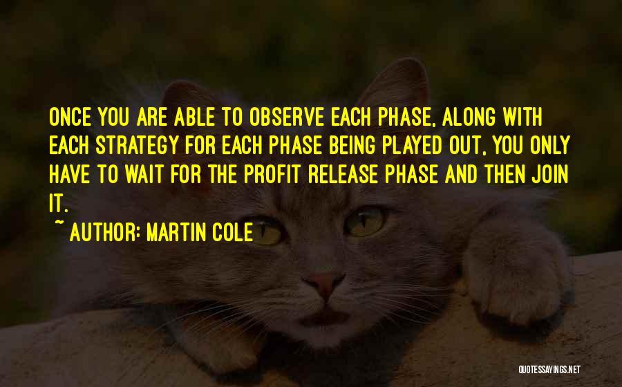 Martin Cole Quotes 778896