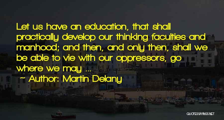 Martin Delany Quotes 166409