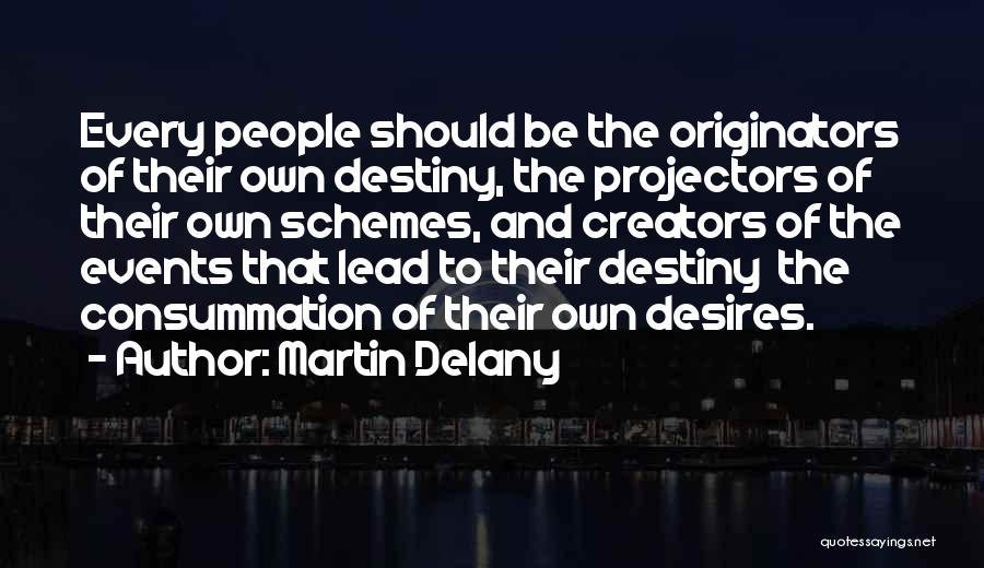 Martin Delany Quotes 2070704