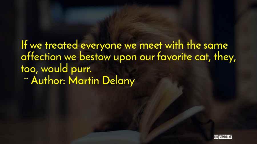 Martin Delany Quotes 415153