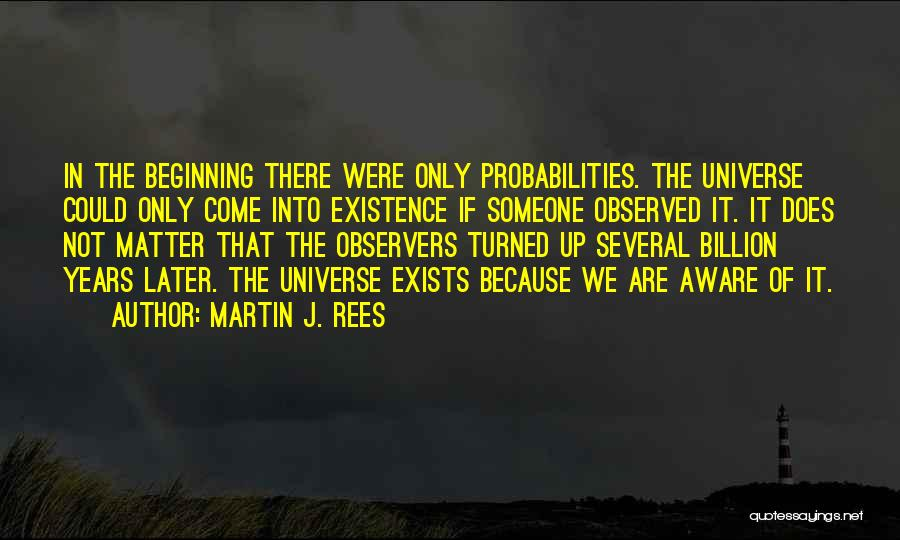 Martin J. Rees Quotes 1170701