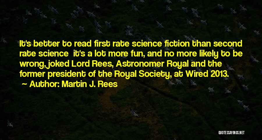 Martin J. Rees Quotes 1786899