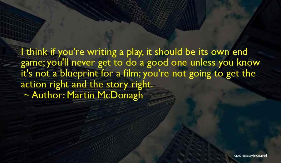 Martin McDonagh Quotes 1150170