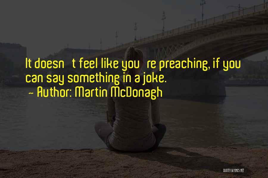 Martin McDonagh Quotes 1255946
