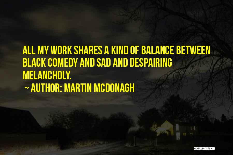 Martin McDonagh Quotes 1302518