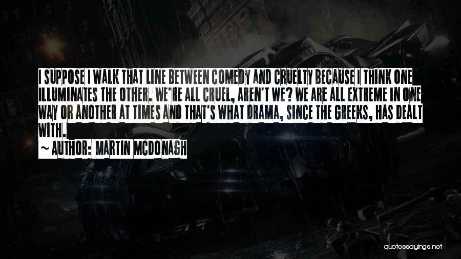 Martin McDonagh Quotes 1850385
