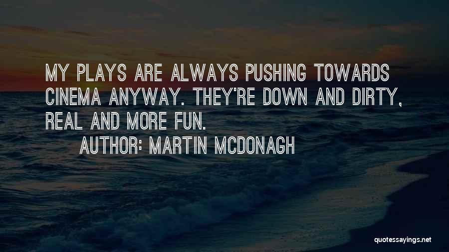 Martin McDonagh Quotes 309497