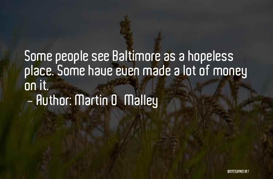 Martin O'Malley Quotes 1130558