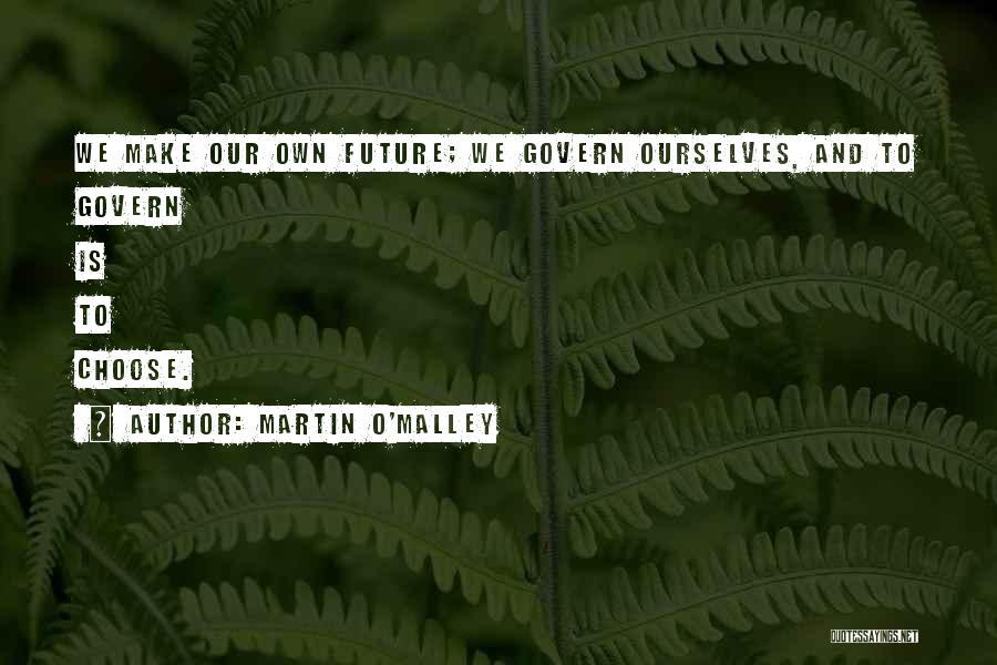 Martin O'Malley Quotes 1411340
