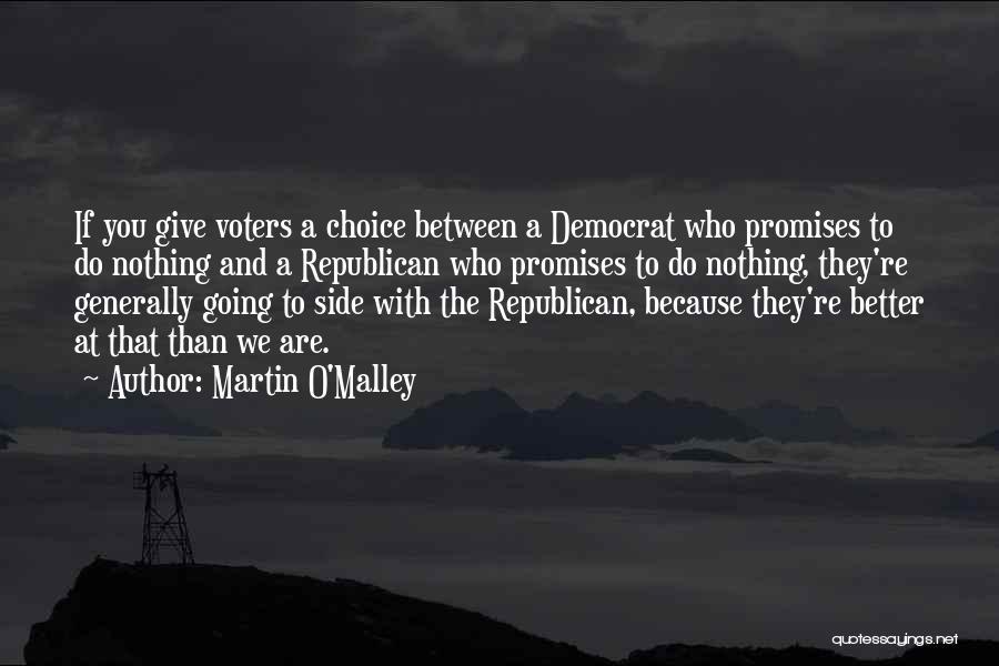 Martin O'Malley Quotes 1422148