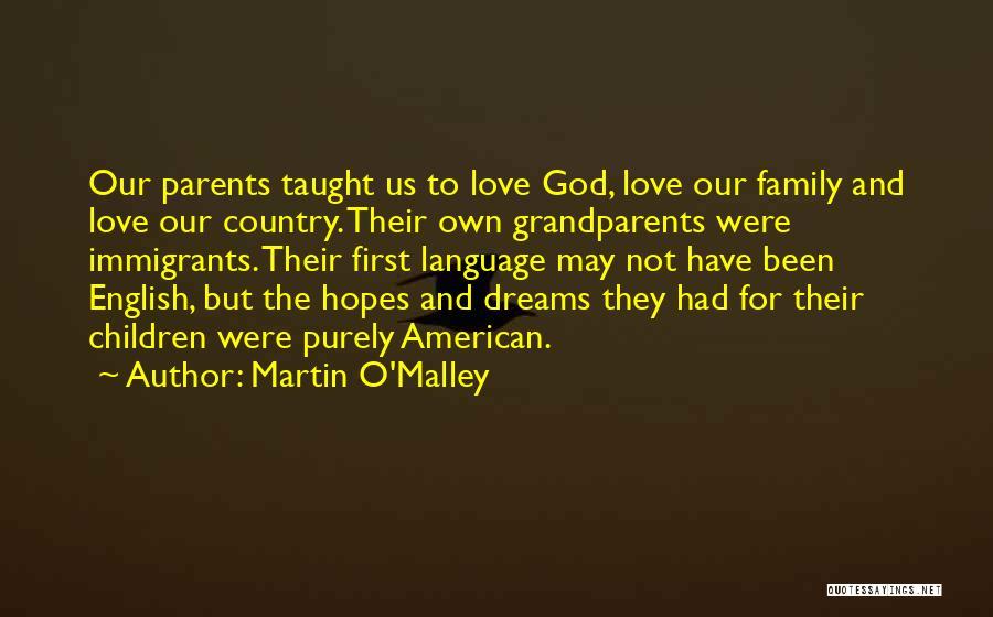 Martin O'Malley Quotes 1438913