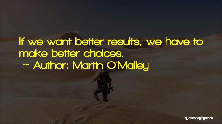 Martin O'Malley Quotes 1540221