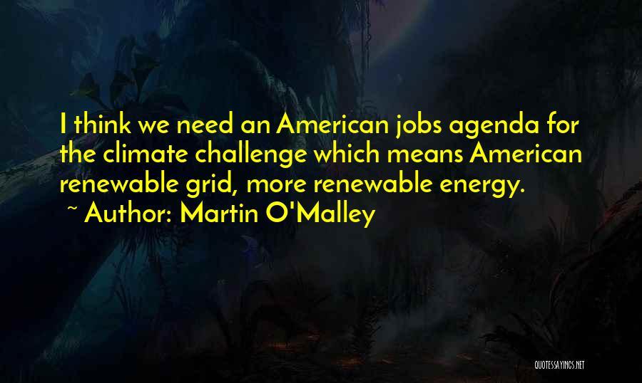 Martin O'Malley Quotes 173977