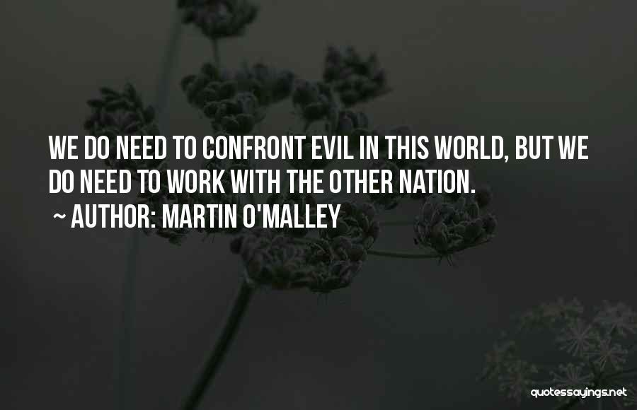 Martin O'Malley Quotes 1760196