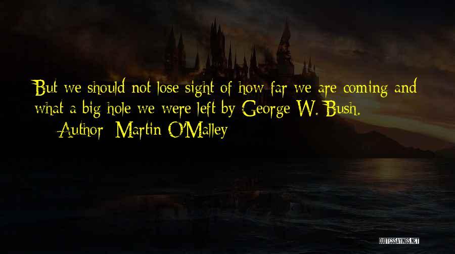 Martin O'Malley Quotes 1763701