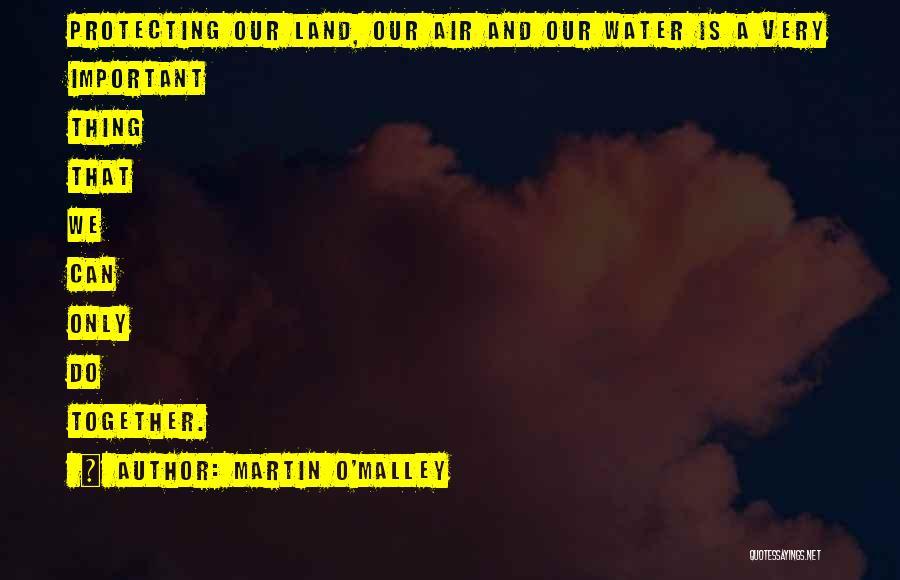 Martin O'Malley Quotes 1868417