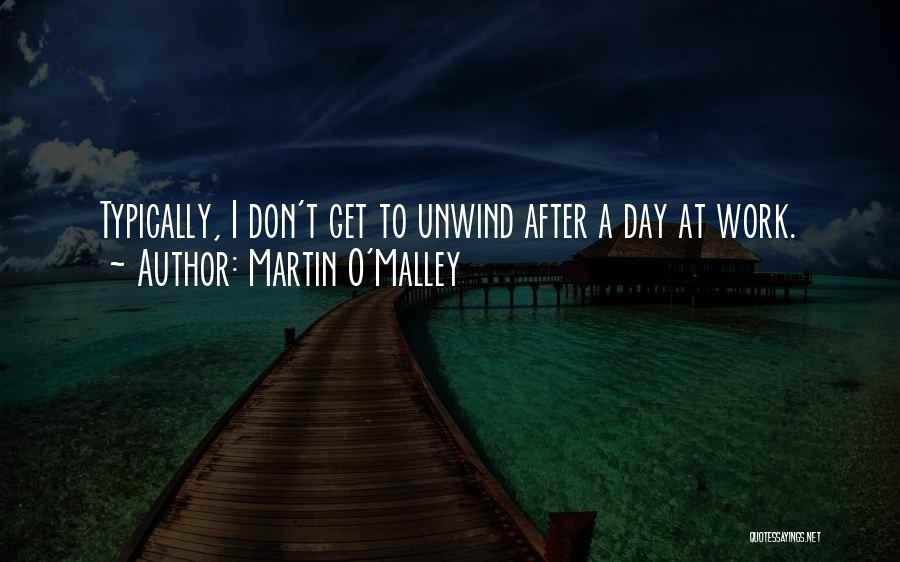 Martin O'Malley Quotes 2045394