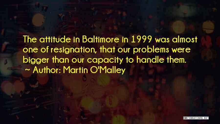 Martin O'Malley Quotes 2081609