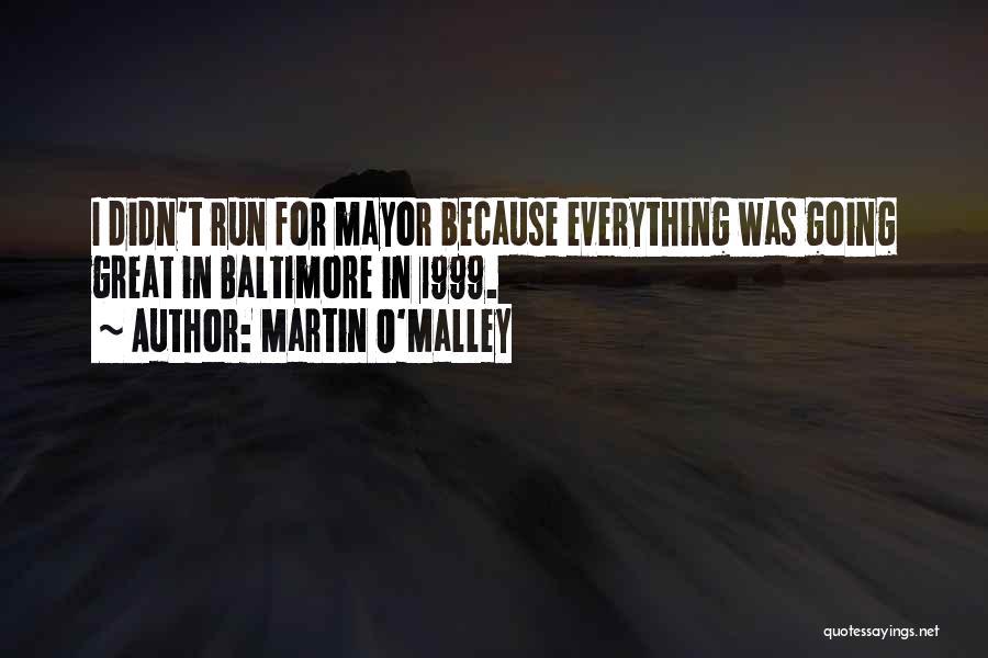 Martin O'Malley Quotes 215836