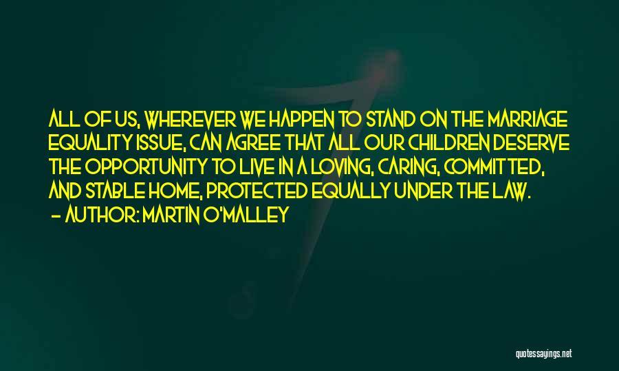 Martin O'Malley Quotes 301463