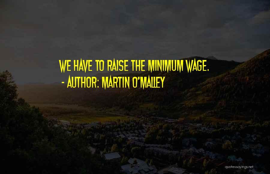 Martin O'Malley Quotes 581023