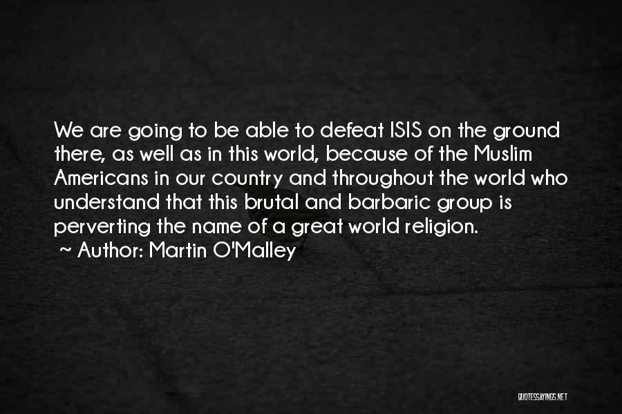 Martin O'Malley Quotes 794982