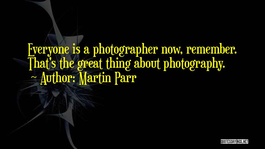 Martin Parr Photographer Quotes By Martin Parr