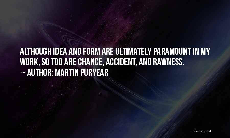 Martin Puryear Quotes 216961