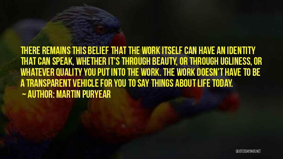 Martin Puryear Quotes 249990