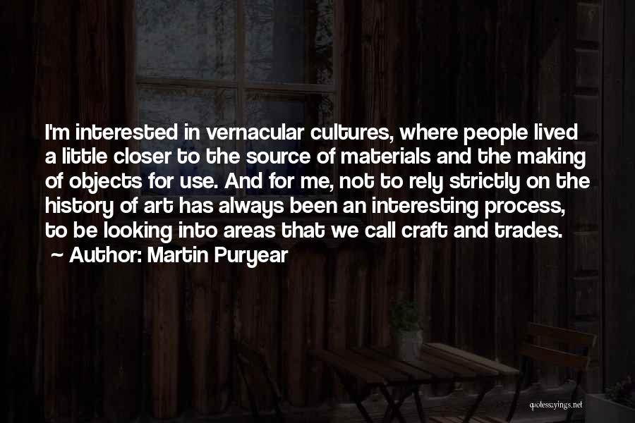 Martin Puryear Quotes 862691