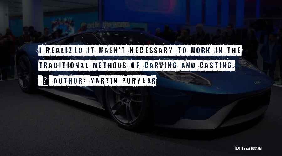 Martin Puryear Quotes 907085