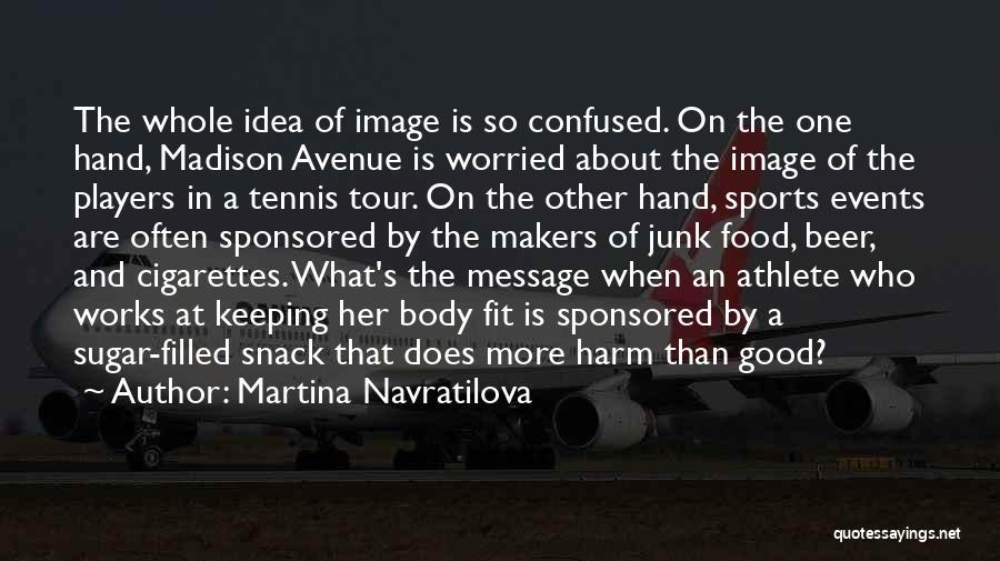 Martina Navratilova Quotes 1017069