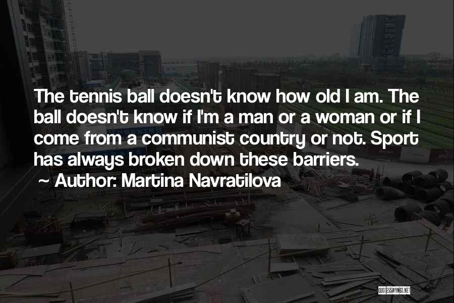 Martina Navratilova Quotes 1209585