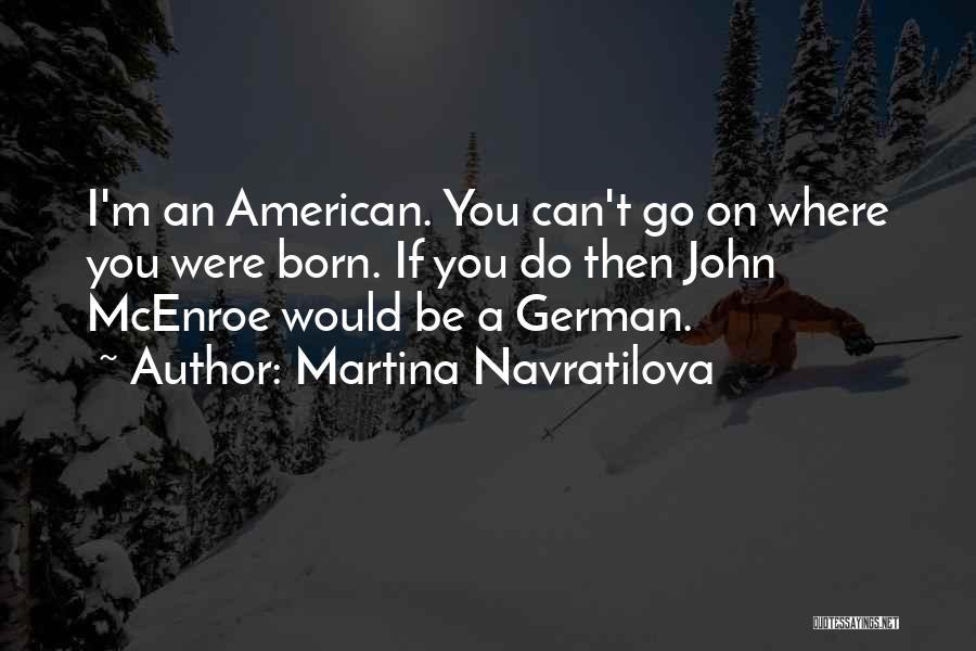Martina Navratilova Quotes 1315395