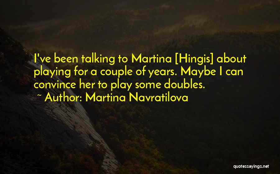 Martina Navratilova Quotes 1780892
