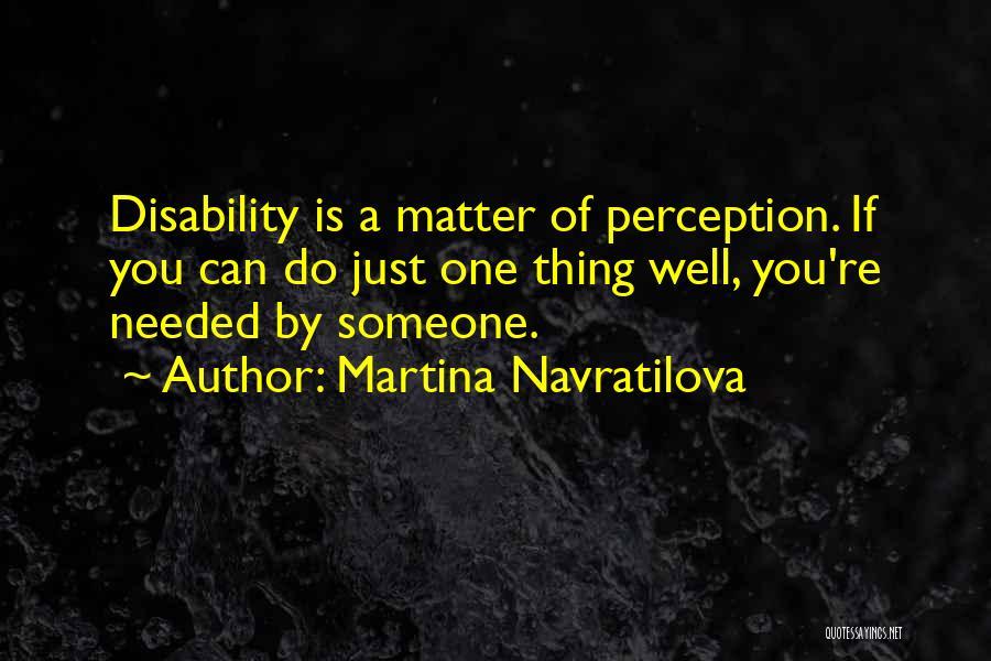 Martina Navratilova Quotes 1783510