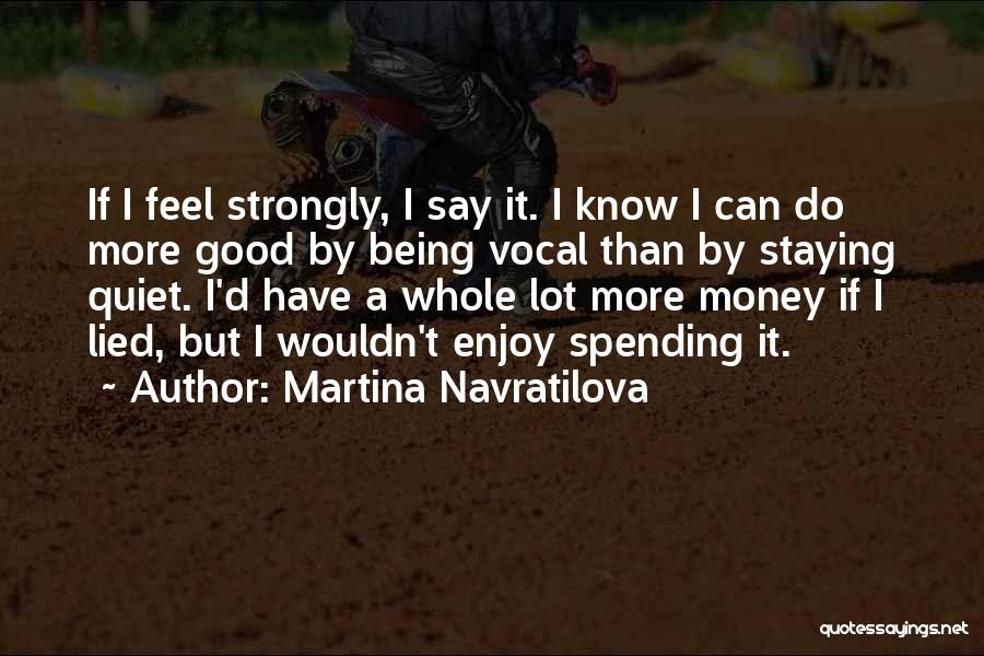 Martina Navratilova Quotes 334041