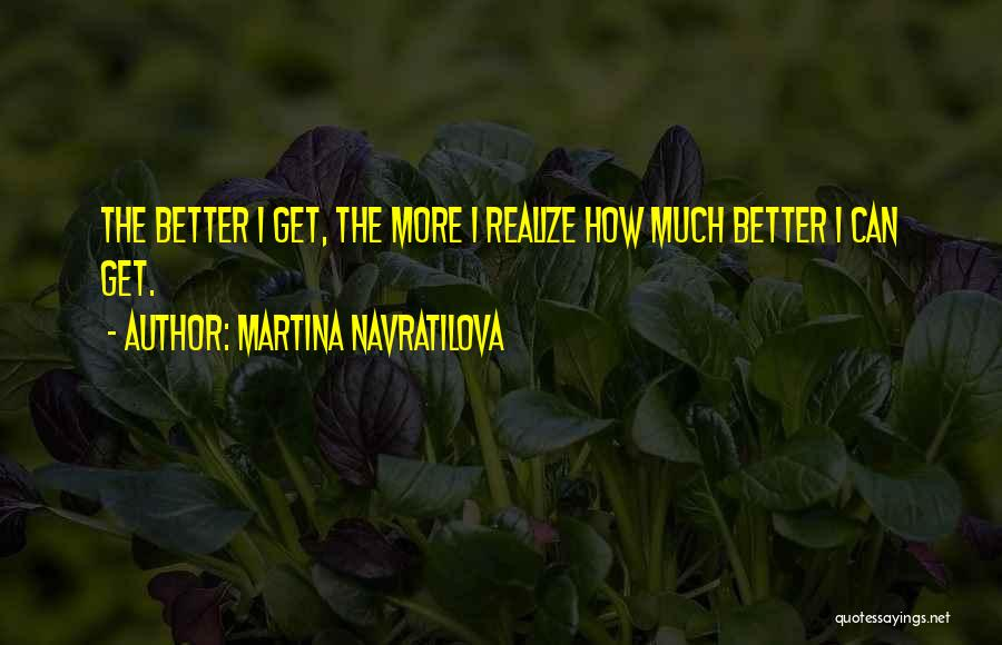 Martina Navratilova Quotes 639628