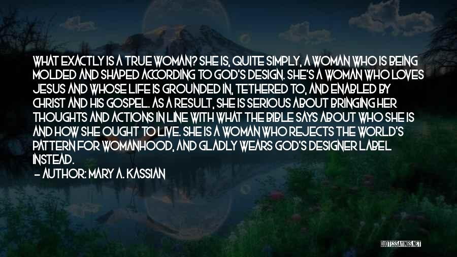 Mary A. Kassian Quotes 881574