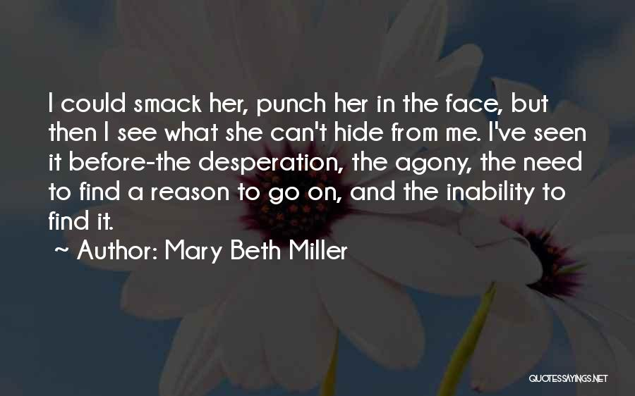 Mary Beth Miller Quotes 1609716