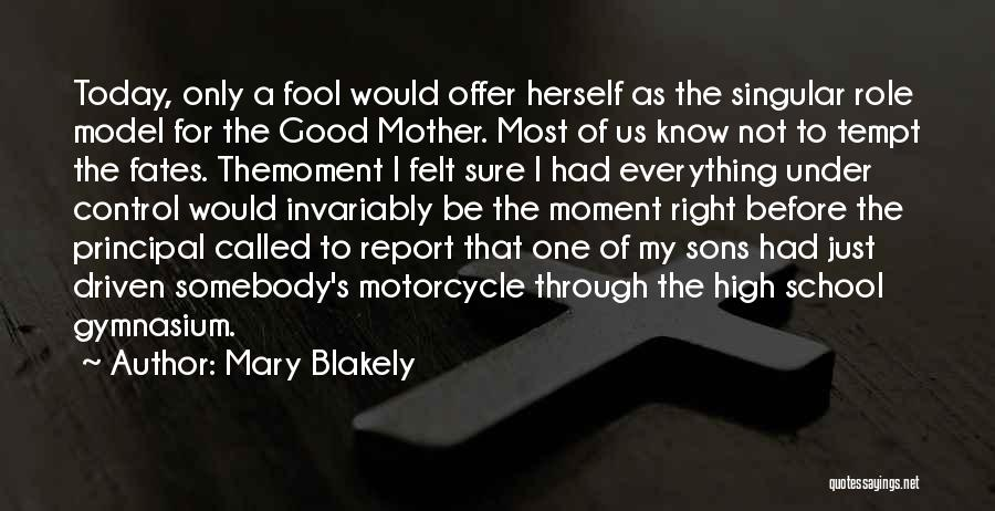 Mary Blakely Quotes 2103096