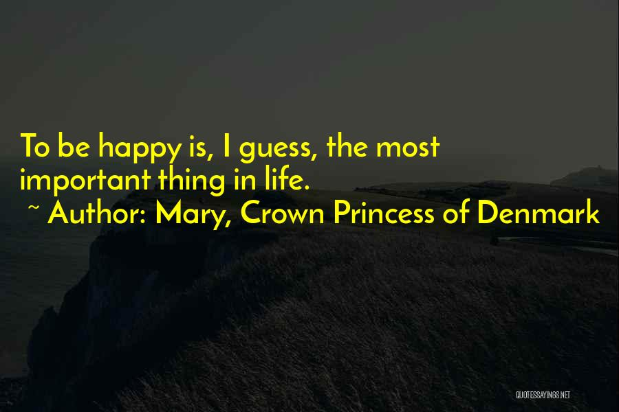 Mary, Crown Princess Of Denmark Quotes 1137802