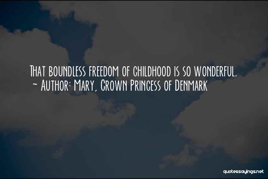 Mary, Crown Princess Of Denmark Quotes 1891733
