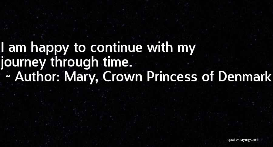 Mary, Crown Princess Of Denmark Quotes 196161