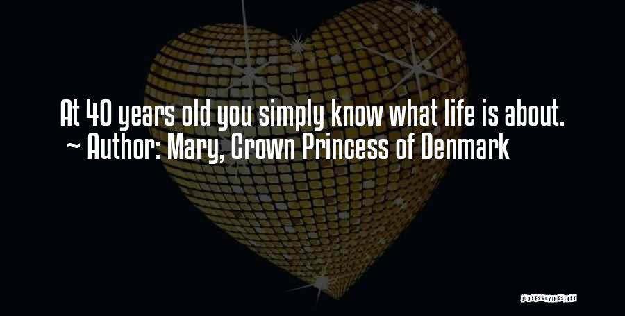 Mary, Crown Princess Of Denmark Quotes 2249901