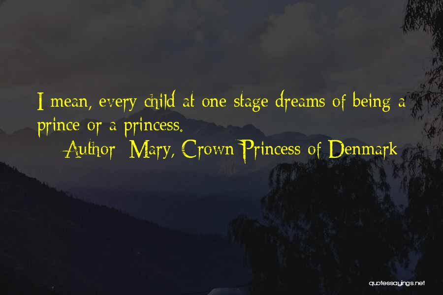 Mary, Crown Princess Of Denmark Quotes 521832