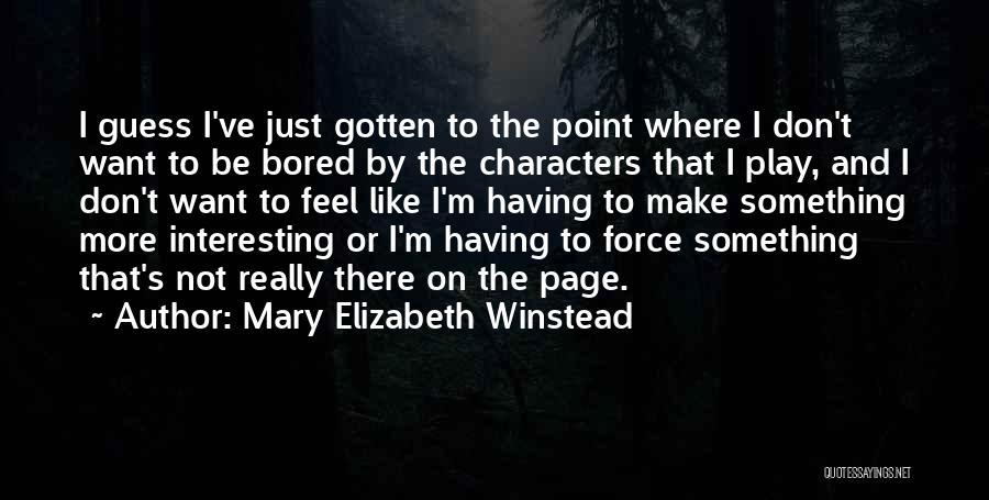 Mary Elizabeth Winstead Quotes 1798001