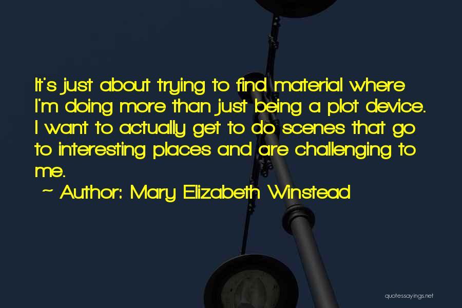 Mary Elizabeth Winstead Quotes 919006